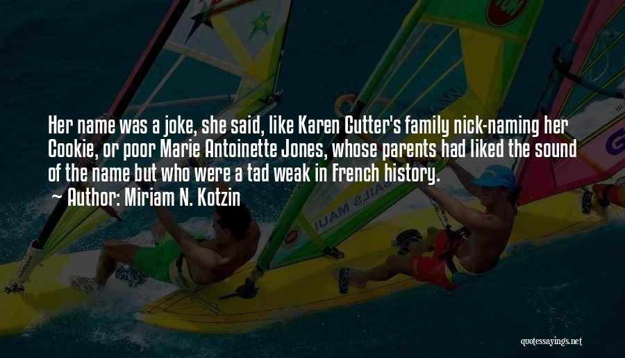 Cookie Cutter Quotes By Miriam N. Kotzin