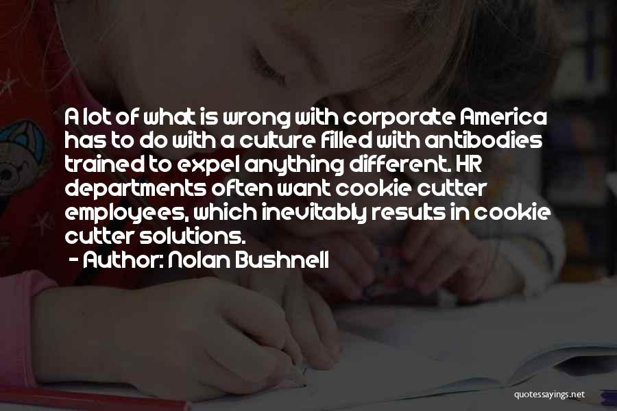 Cookie Cutter Quotes By Nolan Bushnell