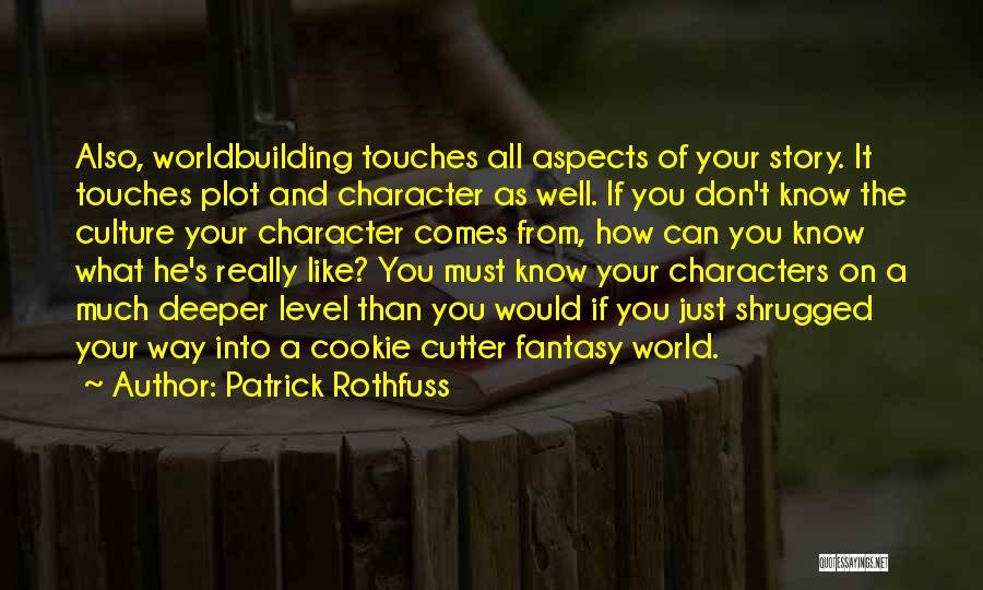 Cookie Cutter Quotes By Patrick Rothfuss