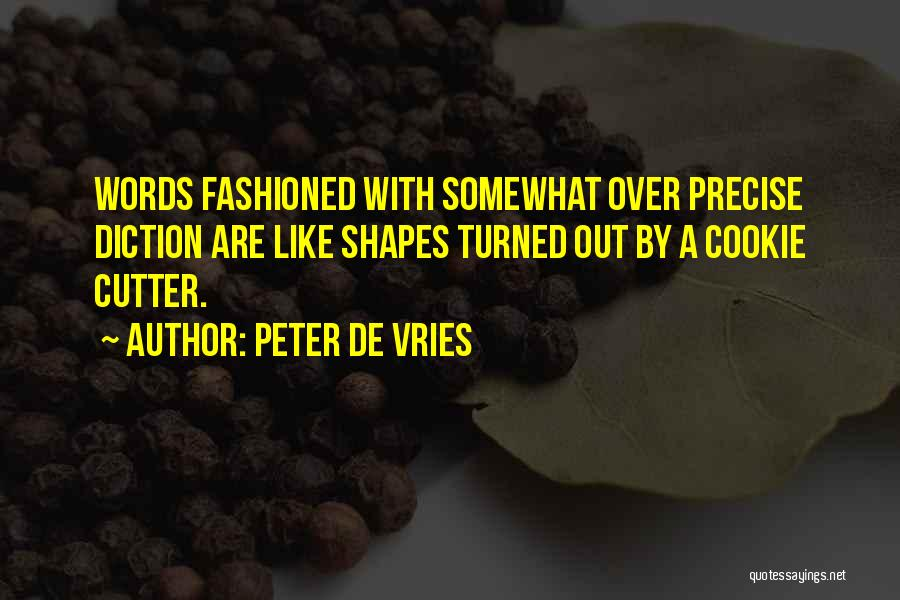 Cookie Cutter Quotes By Peter De Vries
