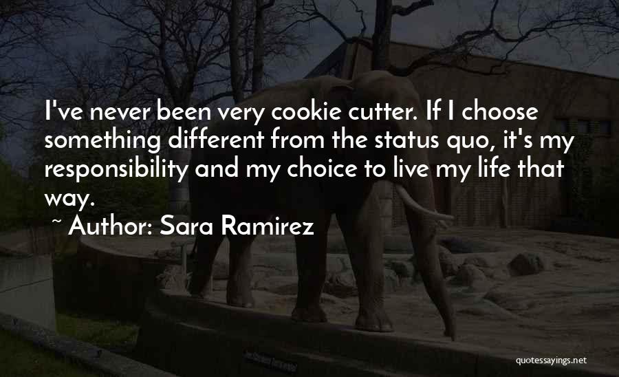 Cookie Cutter Quotes By Sara Ramirez