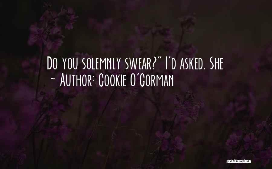 Cookie O'Gorman Quotes 600209