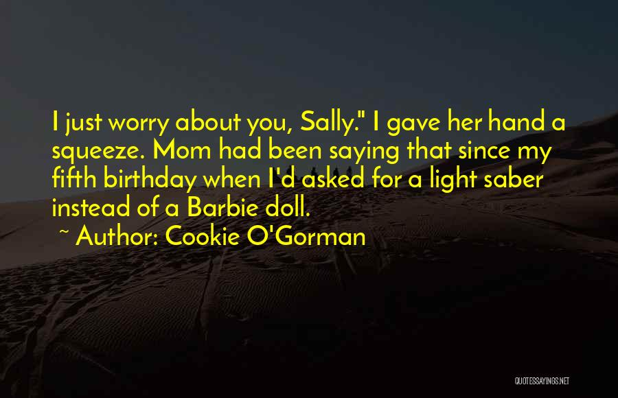 Cookie O'Gorman Quotes 781632