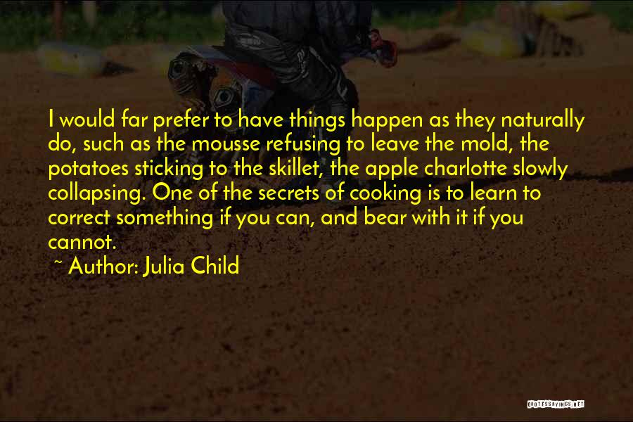Cooking Julia Child Quotes By Julia Child