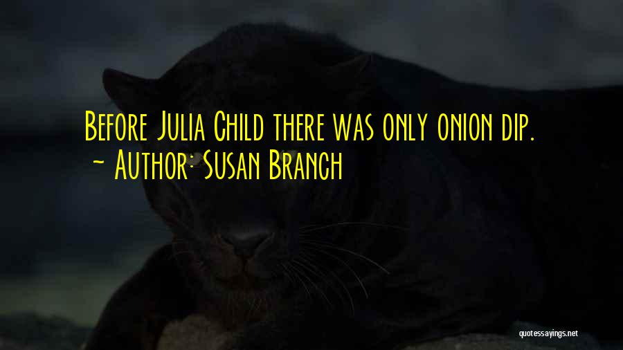 Cooking Julia Child Quotes By Susan Branch
