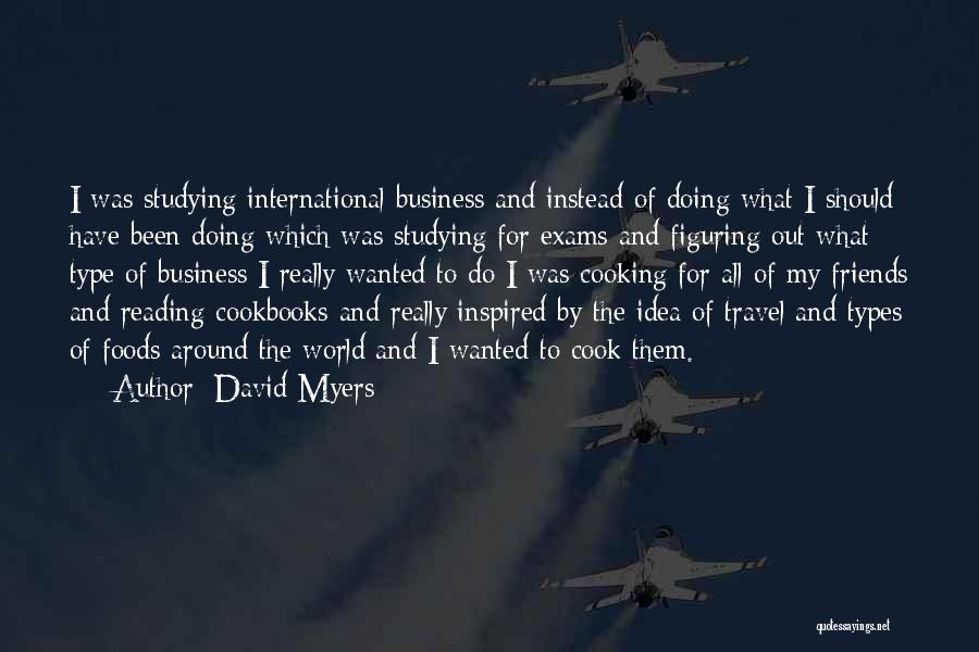 Cooking With Friends Quotes By David Myers