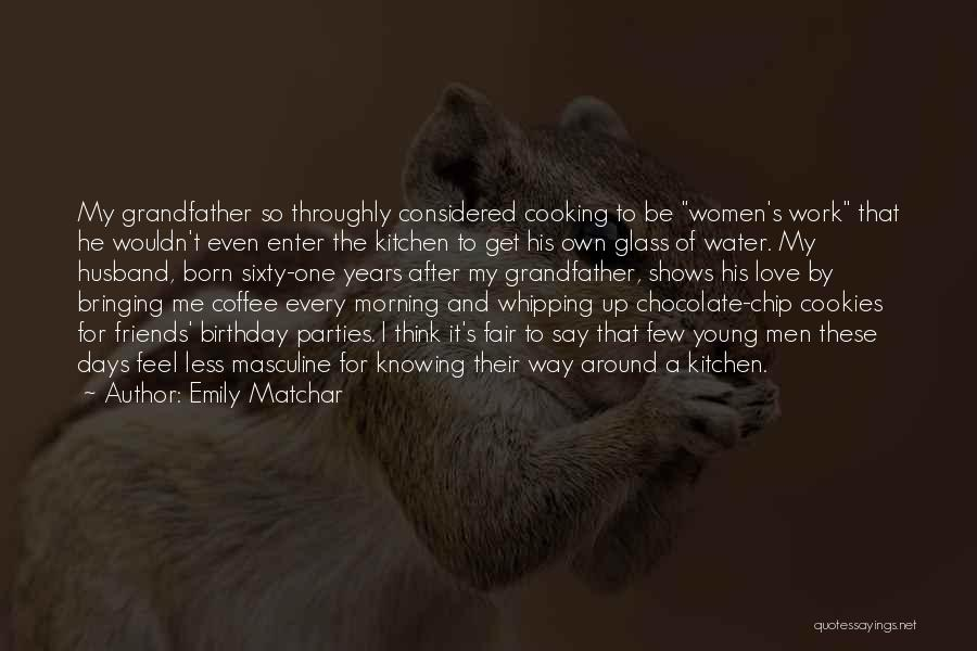 Cooking With Friends Quotes By Emily Matchar