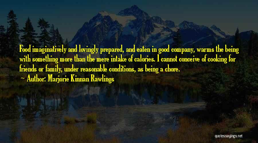 Cooking With Friends Quotes By Marjorie Kinnan Rawlings
