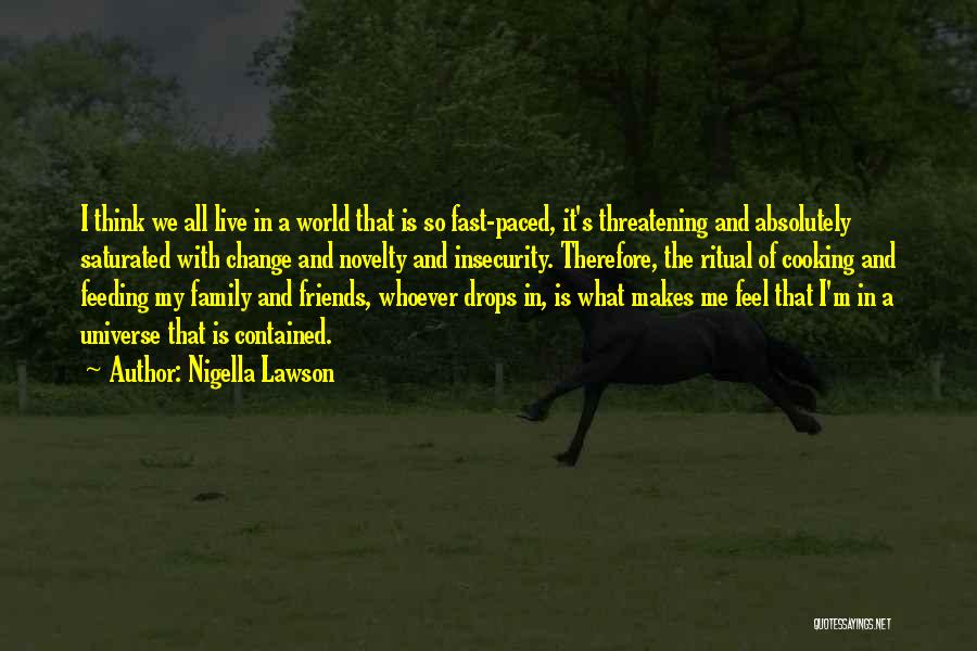 Cooking With Friends Quotes By Nigella Lawson