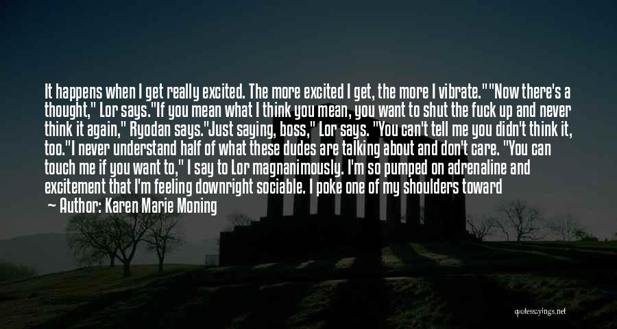 Cool Heads Quotes By Karen Marie Moning