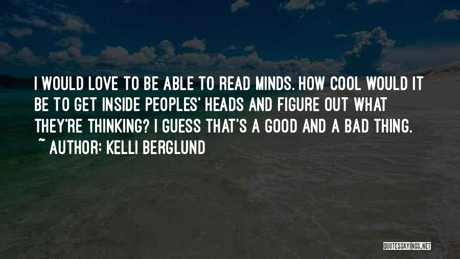 Cool Heads Quotes By Kelli Berglund