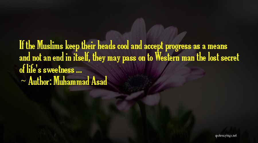 Cool Heads Quotes By Muhammad Asad