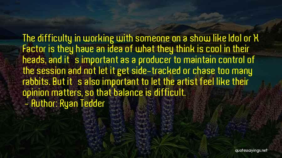 Cool Heads Quotes By Ryan Tedder