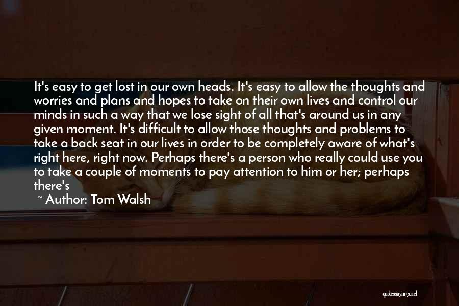 Cool Heads Quotes By Tom Walsh