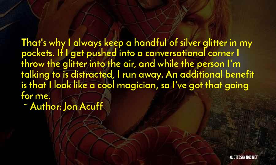 Cool Magician Quotes By Jon Acuff