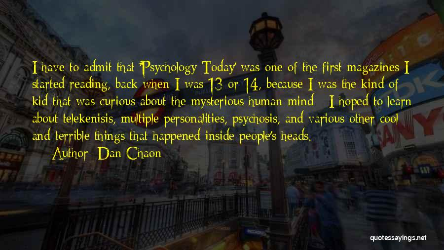 Cool Psychology Quotes By Dan Chaon