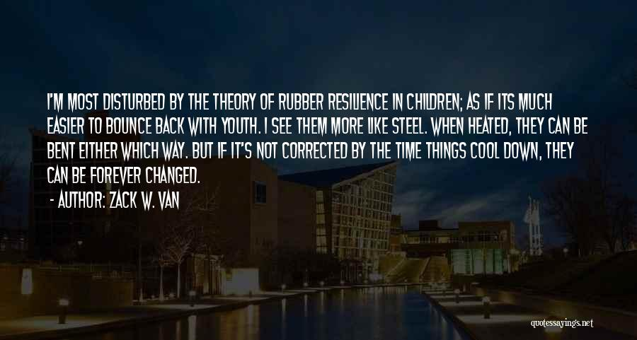 Cool Psychology Quotes By Zack W. Van