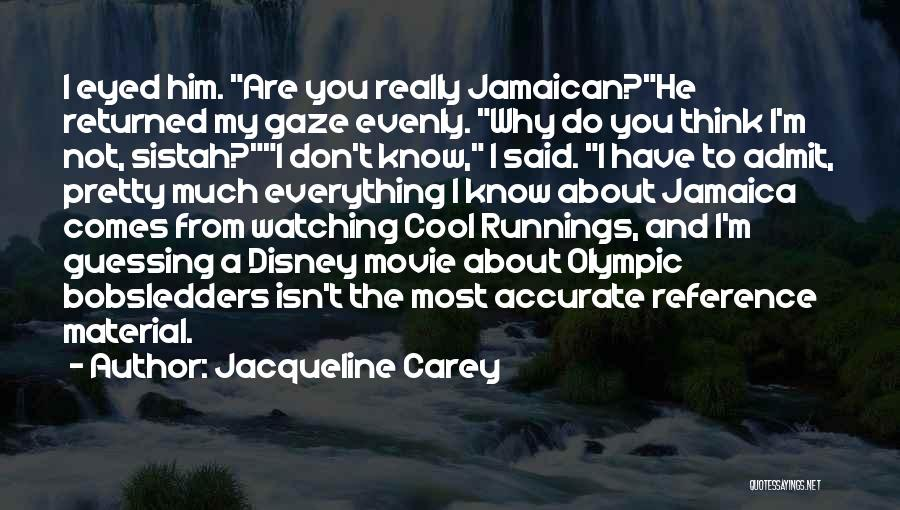 Cool Runnings Quotes By Jacqueline Carey