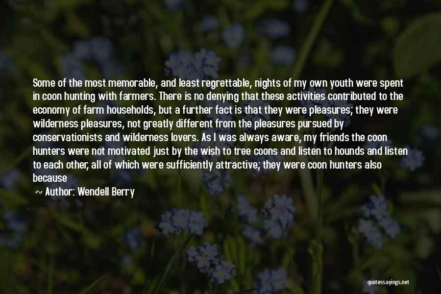 Coon And Friends Quotes By Wendell Berry