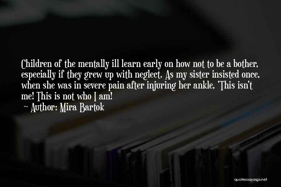 Coping Family Illness Quotes By Mira Bartok