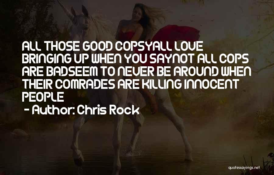 Cops Killing Quotes By Chris Rock