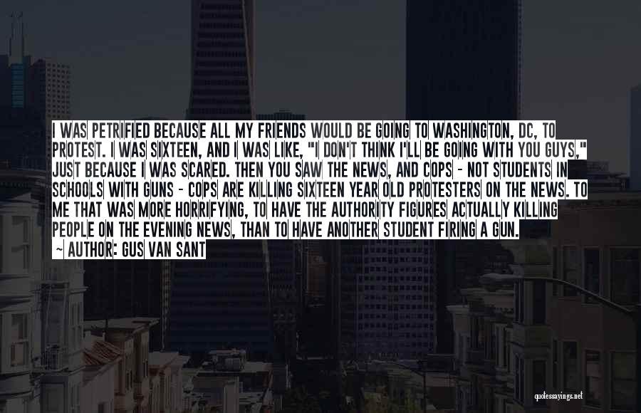 Cops Killing Quotes By Gus Van Sant