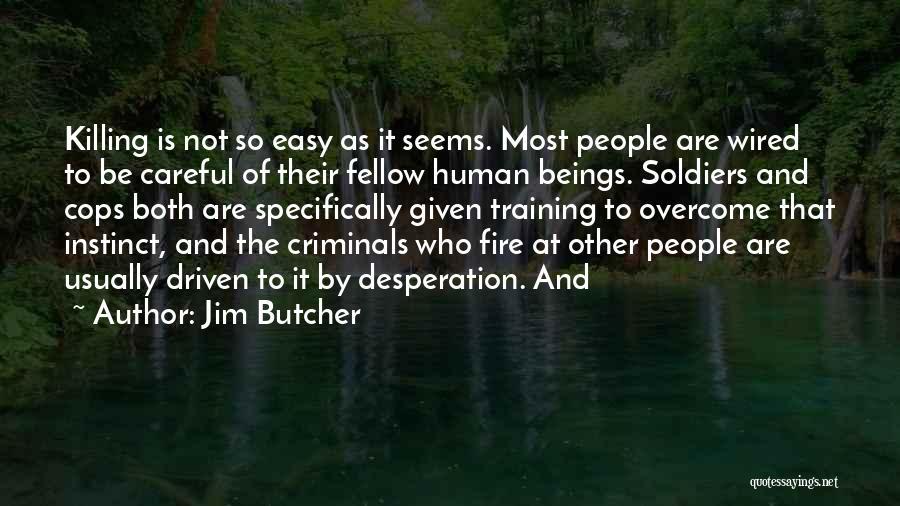 Cops Killing Quotes By Jim Butcher