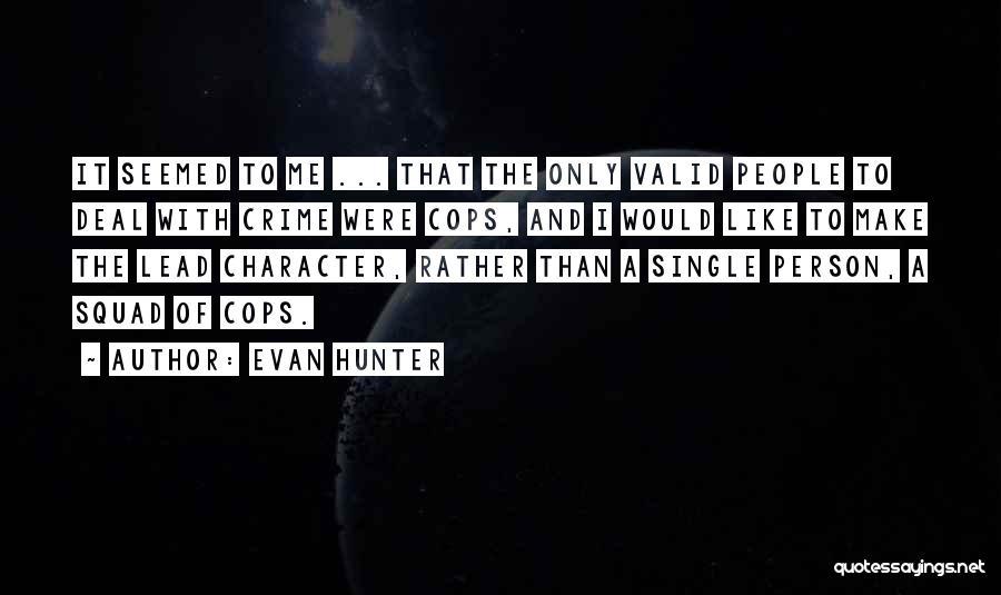 Cops Quotes By Evan Hunter
