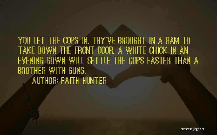 Cops Quotes By Faith Hunter