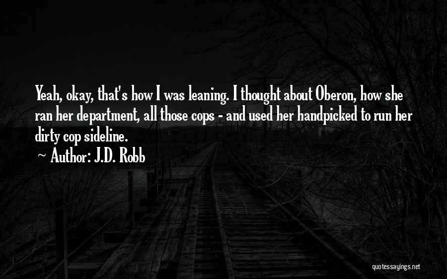 Cops Quotes By J.D. Robb