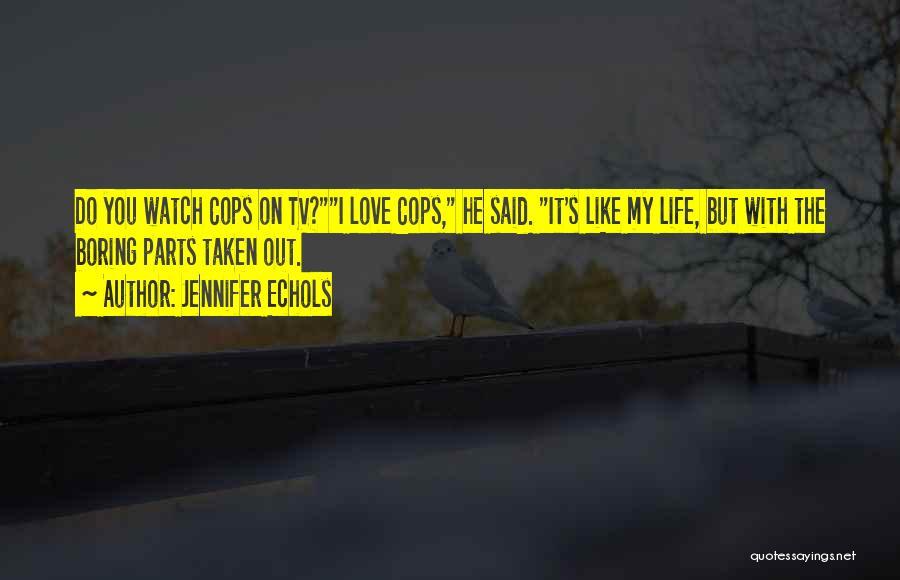 Cops Quotes By Jennifer Echols