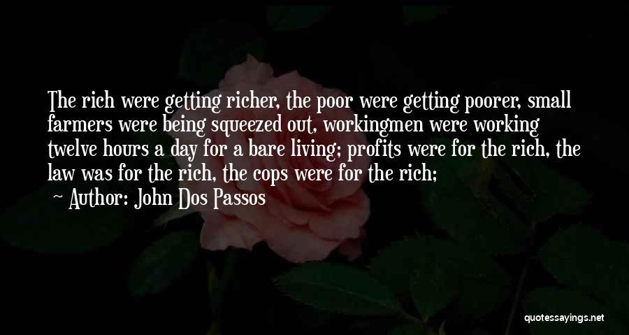 Cops Quotes By John Dos Passos
