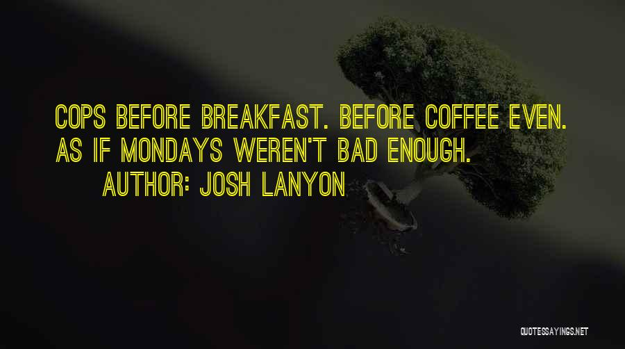 Cops Quotes By Josh Lanyon