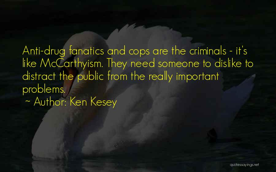 Cops Quotes By Ken Kesey