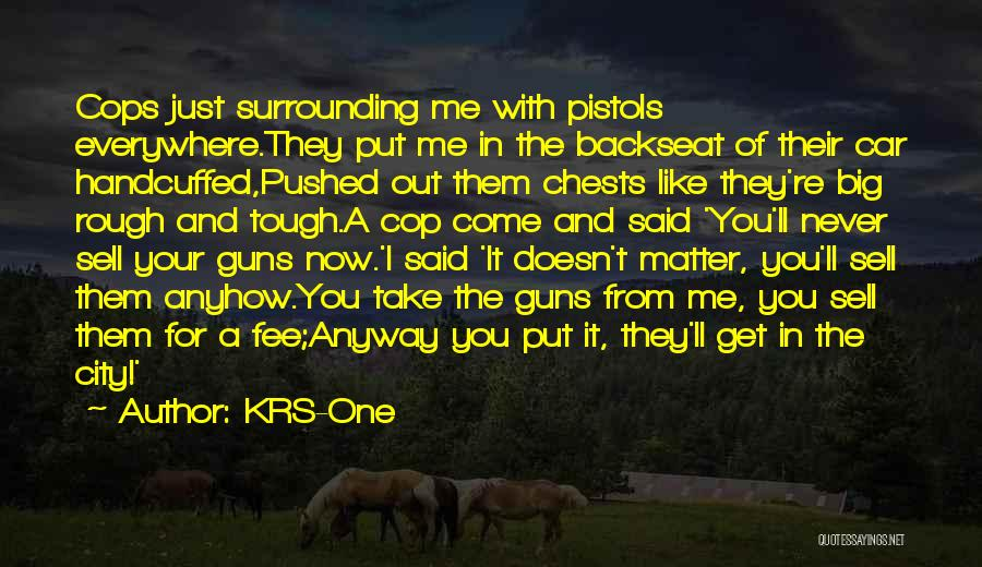 Cops Quotes By KRS-One
