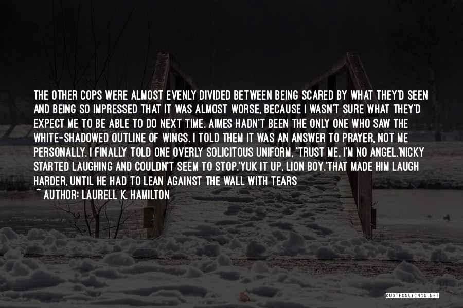 Cops Quotes By Laurell K. Hamilton