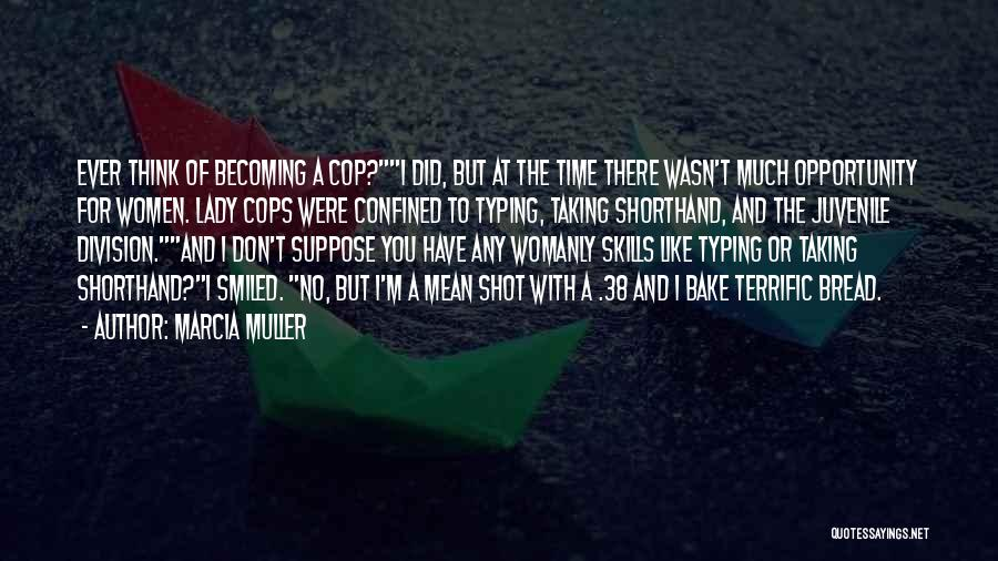 Cops Quotes By Marcia Muller