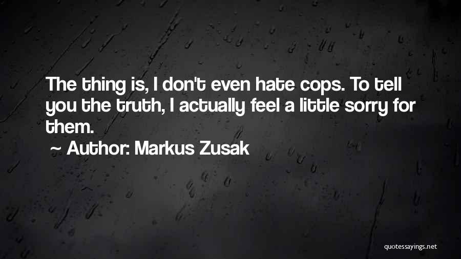 Cops Quotes By Markus Zusak