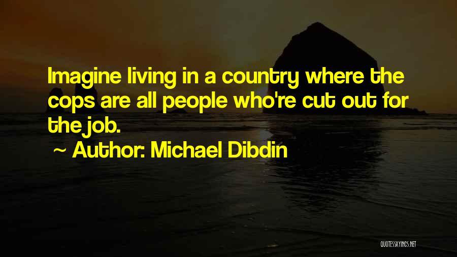 Cops Quotes By Michael Dibdin