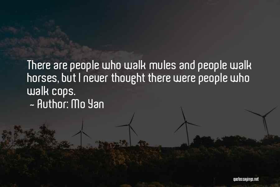 Cops Quotes By Mo Yan