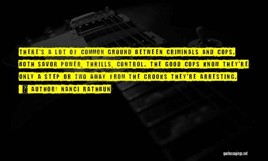 Cops Quotes By Nanci Rathbun