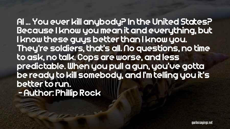 Cops Quotes By Phillip Rock