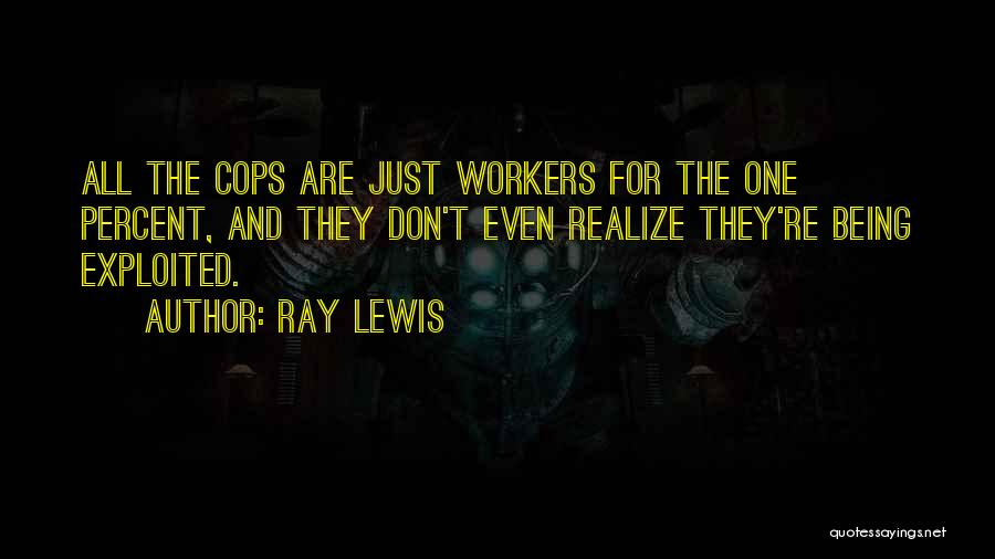 Cops Quotes By Ray Lewis