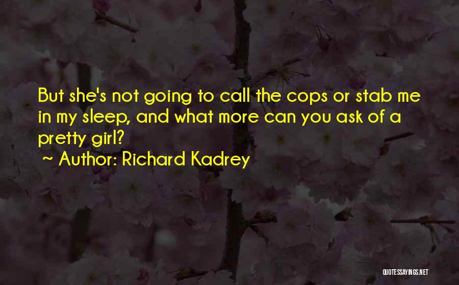 Cops Quotes By Richard Kadrey