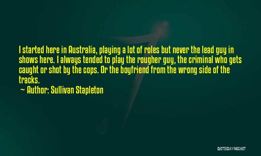 Cops Quotes By Sullivan Stapleton