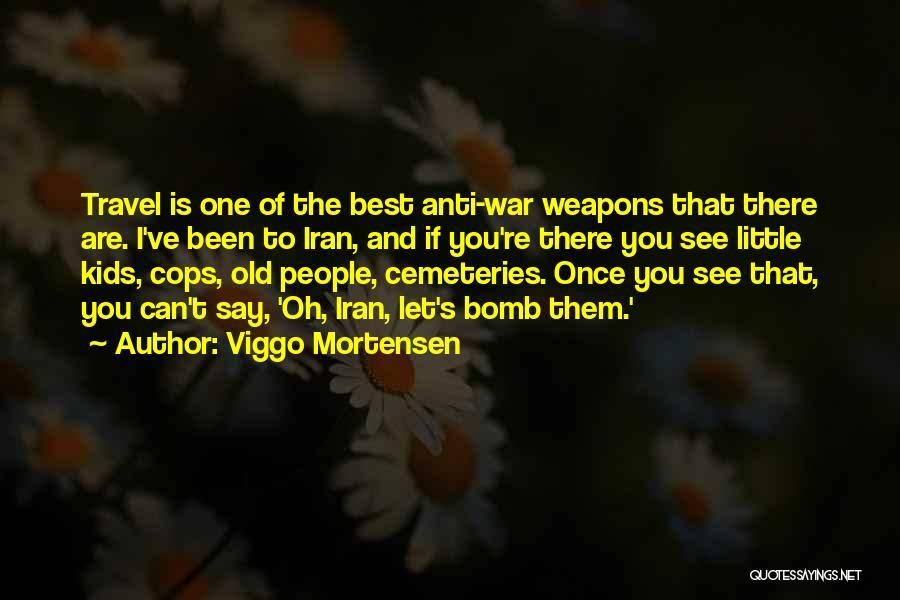 Cops Quotes By Viggo Mortensen