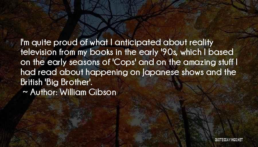 Cops Quotes By William Gibson