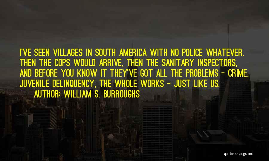 Cops Quotes By William S. Burroughs