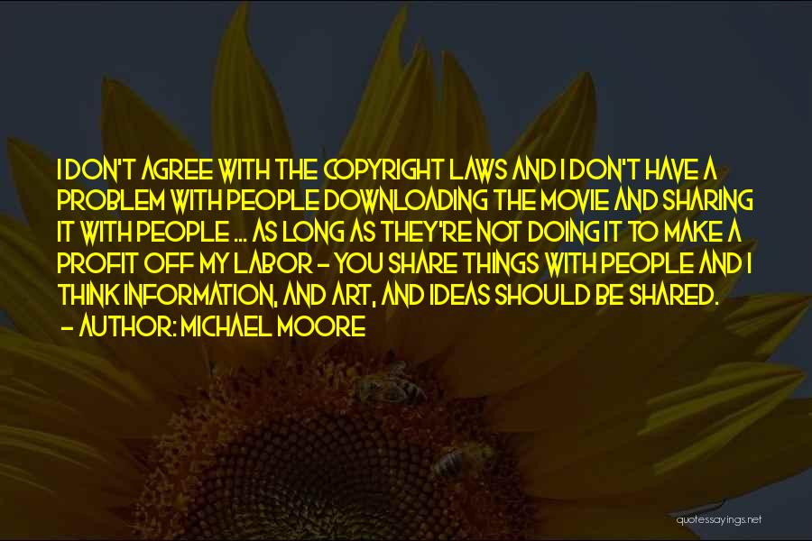 Copyright Laws Movie Quotes By Michael Moore