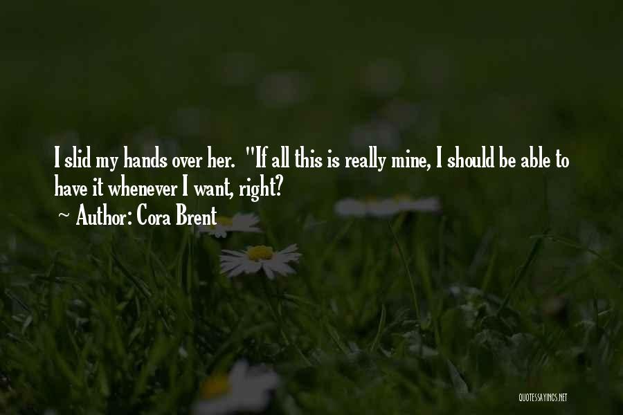 Cora Brent Quotes 1807089